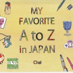 ChaiさんのMy Favorite A to Z in JAPAN